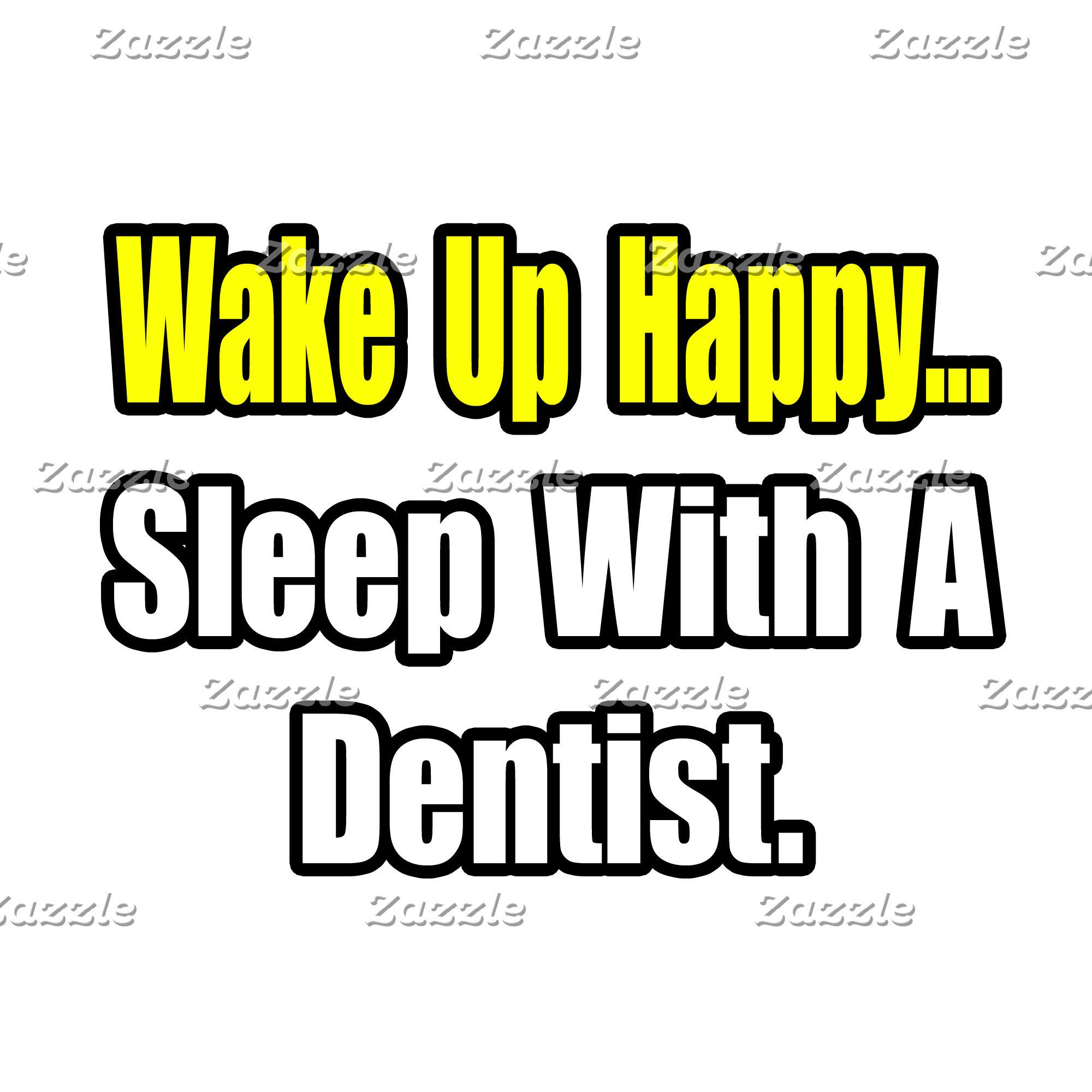 Sleep With a Dentist