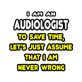 Funny Audiologist T-Shirts and Gifts