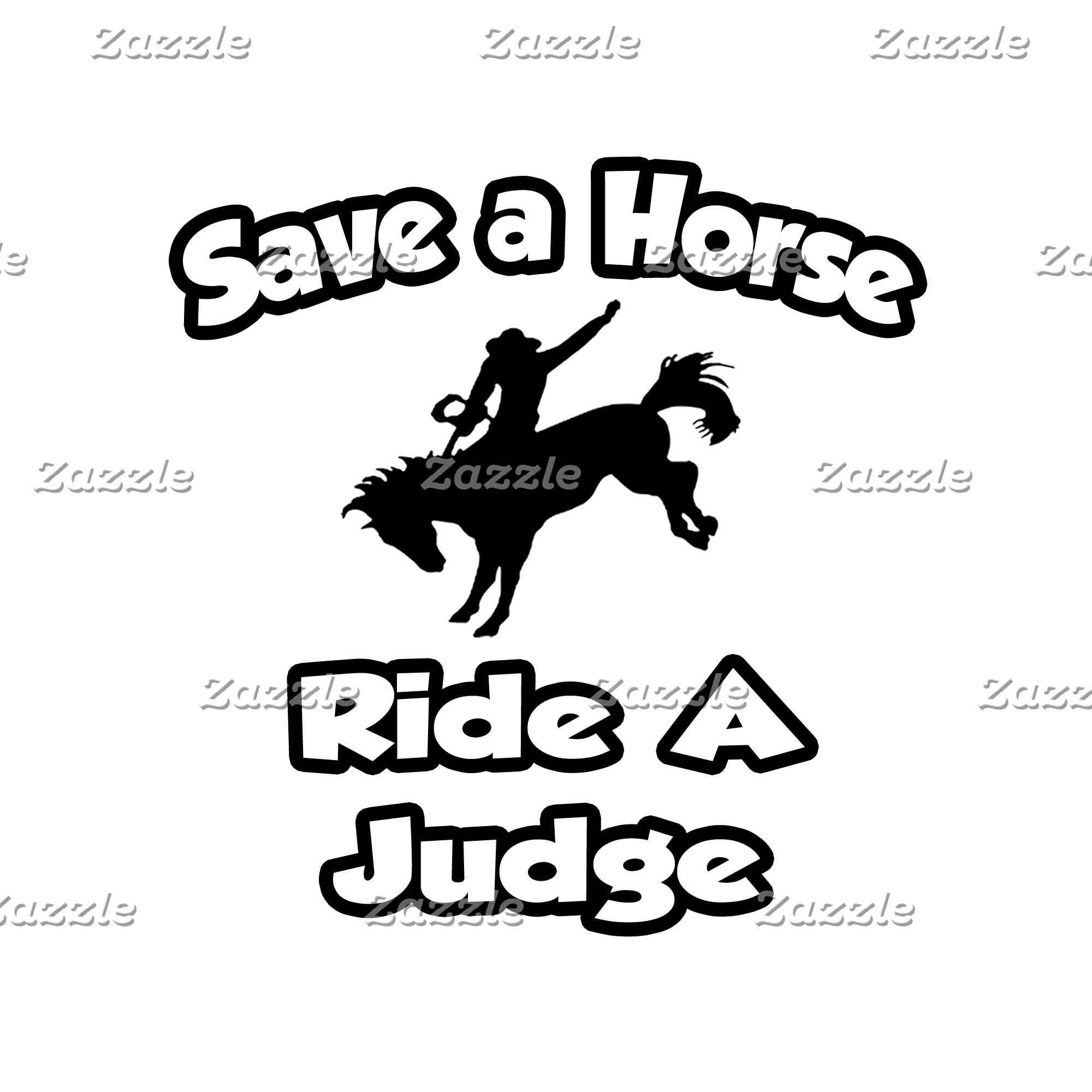 Save a Horse .. Ride a Judge