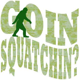 Goin squatchin