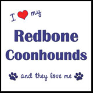 I Love My Redbone Coonhounds (Multiple Dogs)