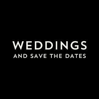 Weddings & Save The Dates