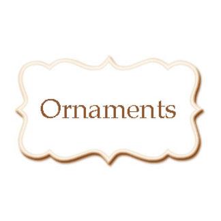 *Ornaments