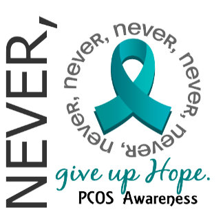 Never Give Up Hope PCOS