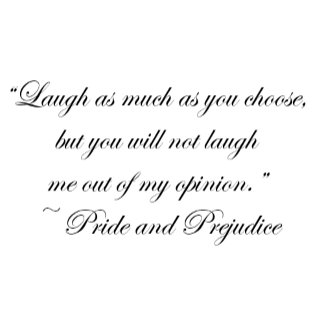 Laugh as Much as You Choose Jane Austen Quote