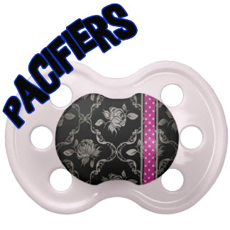 Pacifiers!