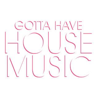 Gotta Have House