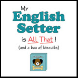My English Setter is All That!