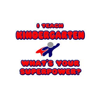 I Teach Kindergarten .. What's Your Superpower?