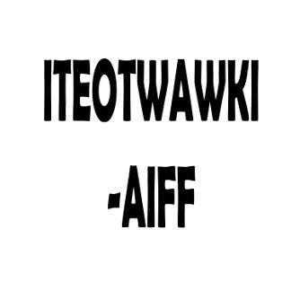 ITEOTWAWKI AIFF