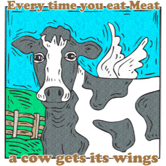 Every Time You Eat Meat Cow