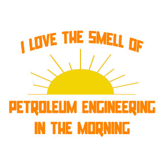 Smell of Petroleum Engineering in the Morning
