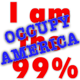 OCCUPY WALL STREET I am the 99 percent