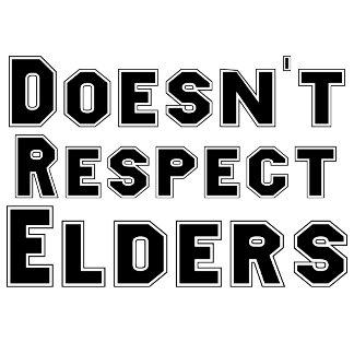 Doesn't Respect Elders