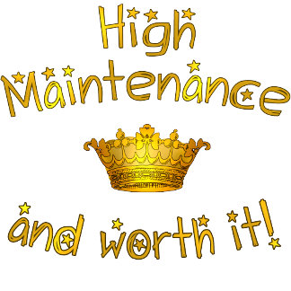 High Maintenance and Worth it!