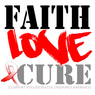 Myelodysplastic Syndromes Faith Love Cure