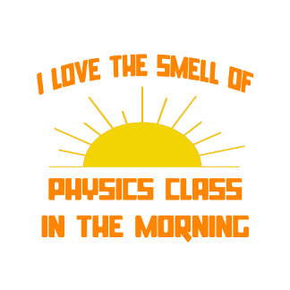 Smell of Physics Class in the Morning