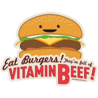 Eat Burgers - They're Full of Vitamin Beef!