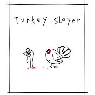 Turkey Slayer