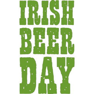 Irish Beer Day - St. Patrick's Day - Party Shirts