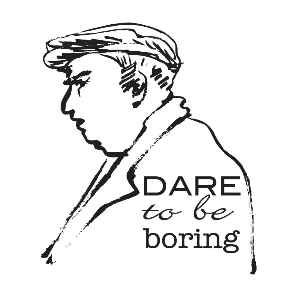 Dare to be Boring