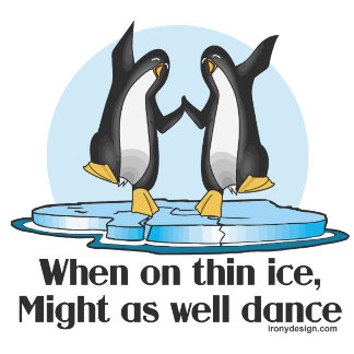 When On Thin Ice Might as Well Dance Cute Penguin Product Gifts