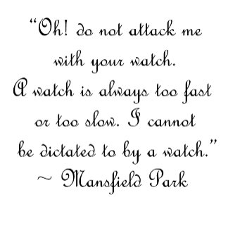 Attack Me With Your Watch Jane Austen Quote