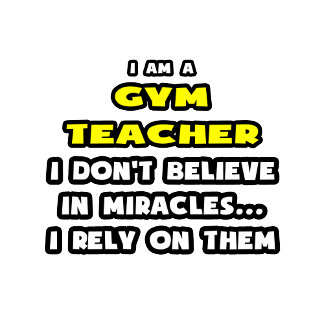 Miracles and Gym Teachers ... Funny