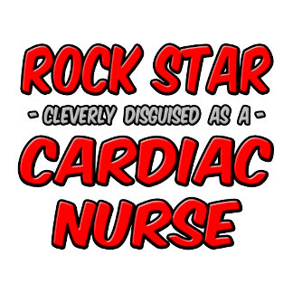 Rock Star .. Cardiac Nurse