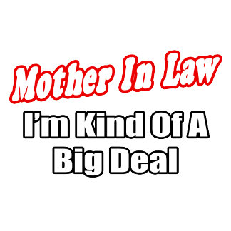 Mother In Law...Big Deal
