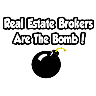 Real Estate Brokers Are The Bomb!