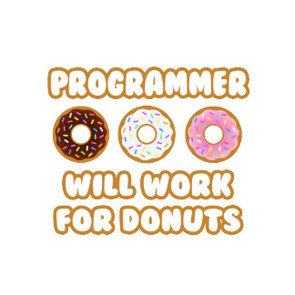 Programmer .. Will Work For Donuts