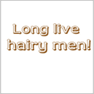Long Live Hairy Men Text