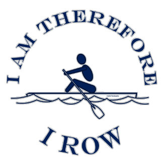 Rowing -I Am Therefore I Row