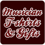 Musician T-shirts & Gifts