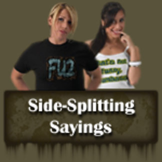Side Splitting Sayings