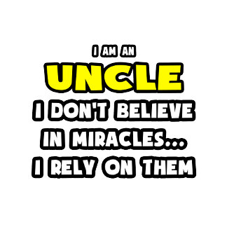 Miracles and Uncles .. Funny