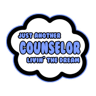 Counselor .. Livin' The Dream
