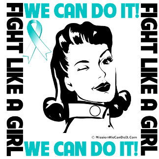 Cervical Cancer - Fight Like A Girl - We Can Do It