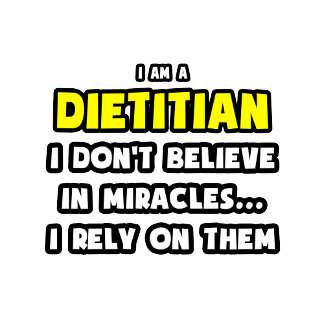 Miracles and Dietitians ... Funny