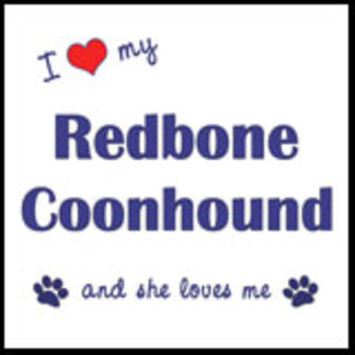 I Love My Redbone Coonhound (Female Dog)