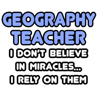 Miracles and Geography Teachers