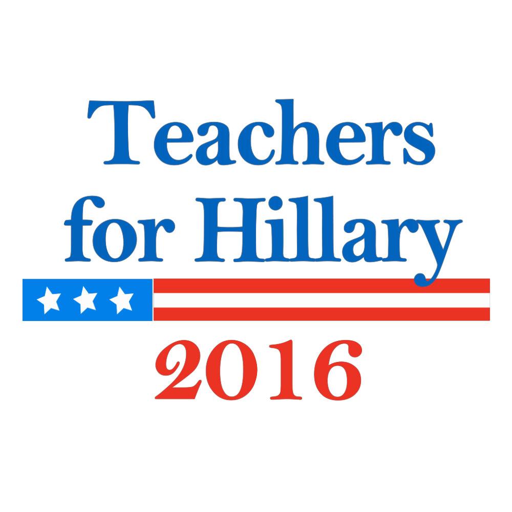 Hillary - Teachers for Hillary Clinton