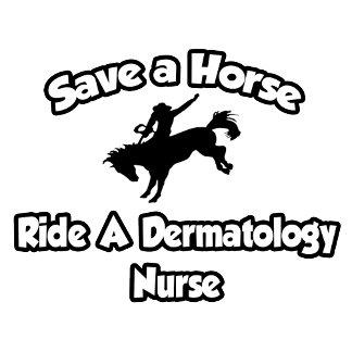 Save a Horse, Ride a Dermatology Nurse