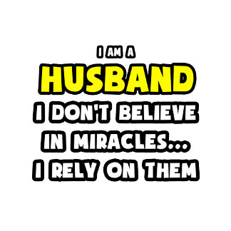Miracles and Husbands ... Funny