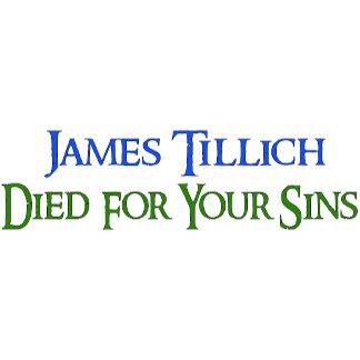 James Tillich Died For Your Sins