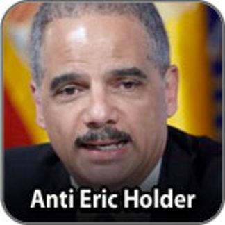 Anti Eric Holder
