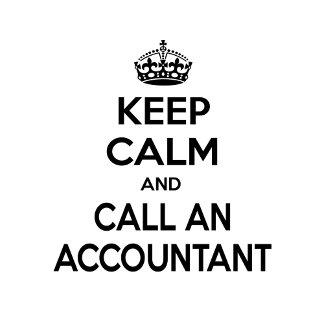 Keep Calm ... Call an Accountant