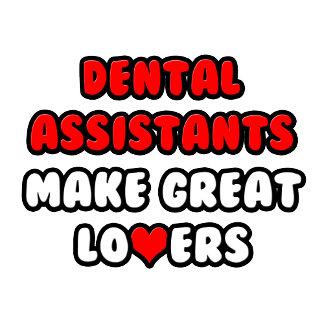 Dental Assistants Make Great Lovers