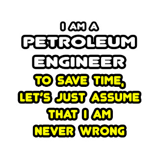 Funny Petroleum Engineer T-Shirts and Gifts